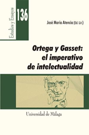 ORTEGA Y GASSET: EL IMPERATIVO DE INTELECTUALIDAD