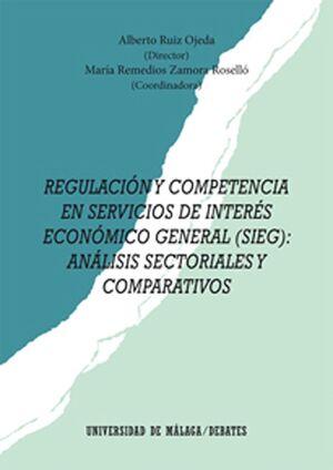 REGULACIÓN Y COMPETENCIA EN SERVICIOS DE INTERÉS ECONÓMICO GENERAL (SIEG): ANÁLISIS SECTORIALES Y COMPARATIVOS