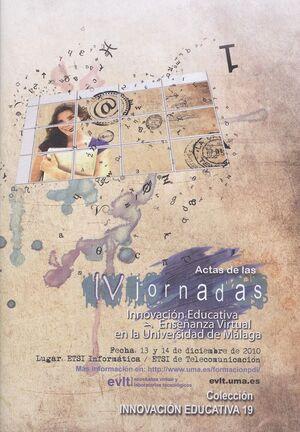 ACTAS DE LAS IV JORNADAS INNOVACIÓN EDUCATIVA Y ENSEÑANZA VIRTUAL EN LA UNIVERSIDAD DE MÁLAGA