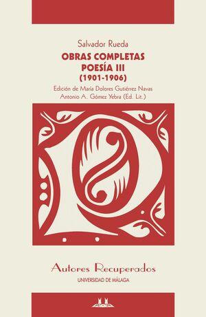 OBRAS COMPLETAS - POESÍA III (1901-1906)
