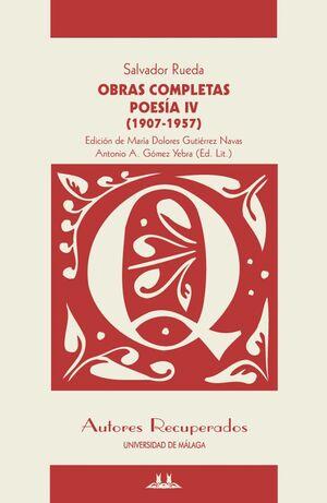 OBRAS COMPLETAS - POESÍA IV (1907-1957)