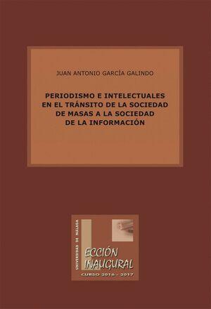 PERIODISMO E INTELECTUALES EN EL TRÁNSITO DE LA SOCIEDAD DE MASAS A LA SOCIEDAD DE LA INFORMACIÓN