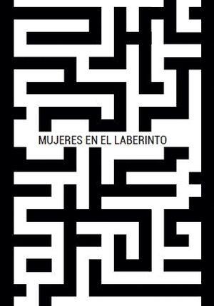 MUJERES EN EL LABERINTO