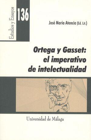 ORTEGA Y GASSET: EL IMPERATIVO DE LA INTELECTUALIDAD