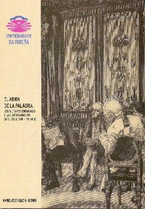 EL ARMA DE LA PALABRA. LOS MILITARES ESPAÑOLES Y LA CULTURA ESCRITA EN EL SIGLO XVIII (1700-1808)