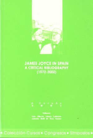 JAMES JOYCE IN SPAIN: A CRITICAL BIBLIOGRAPHY (1972-2002)