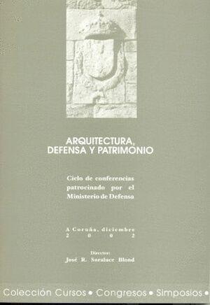 ARQUITECTURA, DEFENSA Y PATRIMONIO