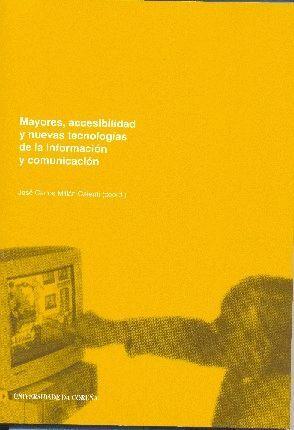MAYORES, ACCESIBILIDAD Y NUEVAS TECNOLOGÍAS DE LA INFORMACIÓN Y LA COMUNICACIÓN