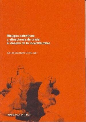 RIESGOS COLECTIVOS Y SITUACIONES DE CRISIS. EL DESAFÍO DE LA INCERTIDUMBRE
