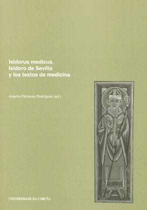 ISIDORUS MEDICUS. ISIDORO DE SEVILLA Y LOS TEXTOS DE MEDICINA