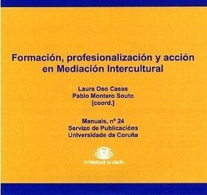FORMACIÓN, PROFESIONALIZACIÓN Y ACCIÓN EN MEDIACIÓN INTERCULTURAL