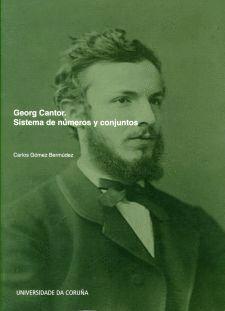 GEORG CANTOR. SISTEMA DE NÚMEROS Y CONJUNTOS