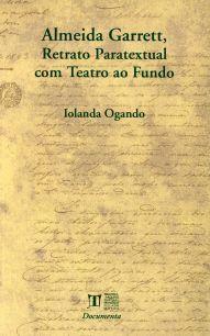 ALMEIDA GARRETT, RETRATO PARATEXTUAL COM TEATRO AO FUNDO