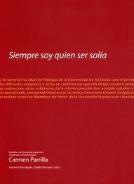 SIEMPRE SOY QUIEN SER SOLÍA. ESTUDIOS DE LITERATURA ESPAÑOLA MEDIEVAL EN HOMENAJE A CARMEN PARRILLA