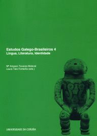 ESTUDOS GALEGO-BRASILEIROS 4. LINGUA, LITERATURA, IDENTIDADE