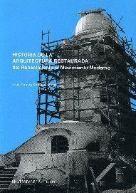 HISTORIA DE LA ARQUITECTURA RESTAURADA. DEL RENACIMIENTO AL MOVIMIENTO MODERNO