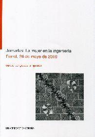 JORNADAS: LA MUJER EN LA INGENIERÍA (FERROL, 24 DE MAYO DE 2010)
