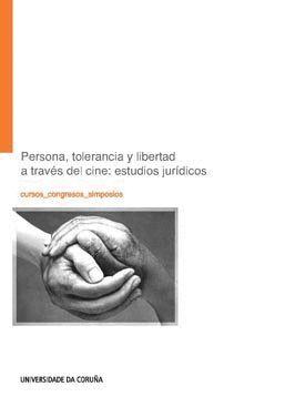 PERSONA, TOLERANCIA Y LIBERTAD A TRAVÉS DEL CINE: ESTUDIO JURÍDICOS