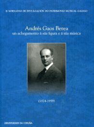 ANDRÉS GAOS BEREA: UN ACHEGAMENTO Á SÚA FIGURA E A SÚA MÚSICA (1874-1959)
