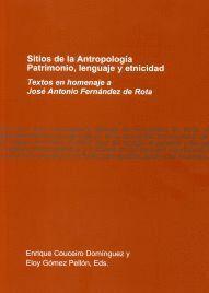 SITIOS DE LA ANTROPOLOGÍA. PATRIMONIO, LENGUAJE Y ETNICIDAD
