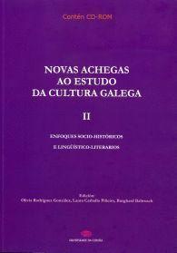 NOVAS ACHEGAS AO ESTUDO DA CULTURA GALEGA II. ENFOQUES SOCIO-HISTÓRICOS E LINGÜÍSTCO-LITERARIOS