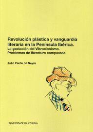 REVOLUCIÓN PLÁSTICA Y VANGUARDIA LITERARIA EN LA PENÍNSULA IBÉRICA
