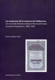 LAS EMPRESAS DE LA COMARCA DE VALDEORRAS. UN RECORRIDO HISTÓRICO DESDE EL FERROCARRIL HASTA EL PRIME
