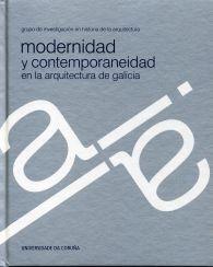 MODERNIDAD Y CONTEMPORANEIDAD EN LA ARQUITECTURA DE GALICIA