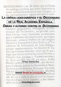 LA CRÍTICA LEXICOGRÁFICA Y EL DICCIONARIO DE LA REAL ACADEMIA ESPAÑOLA. OBRAS Y