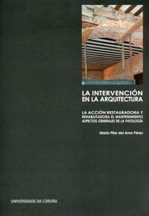 LA INTERVENCIÓN EN LA ARQUITECTURA: LA ACCIÓN RESTAURADORA Y REHABILITADORA, EL MANTENIMIENTO. ASPEC
