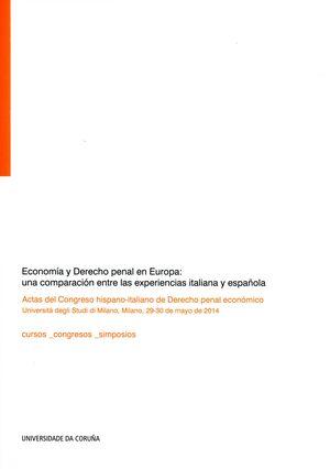 ECONOMÍA Y DERECHO PENAL EN EUROPA: UNA COMPARACIÓN ENTRE LAS EXPERIENCIAS ITALIANA Y ESPAÑOLA
