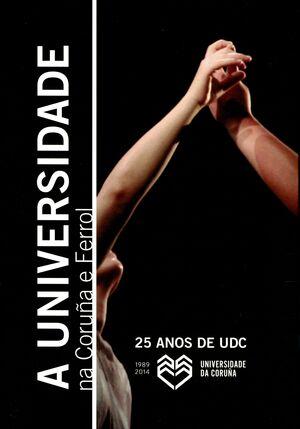 25 ANOS DE UDC. A UNIVERSIDADE NA CORUÑA E FERROL