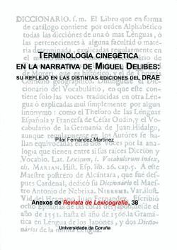 TERMINOLOGÍA CINEGÉTICA EN LA NARRATIVA DE MIGUEL DELIBES: SU REFLEJO EN LAS DISTINTAS EDICIONES DEL DRAE