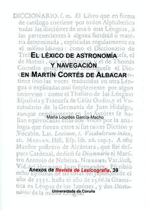 EL LÉXICO DE ASTRONOMÍA Y NAVEGACIÓN EN MARTÍN CORTÉS DE ALBACAR
