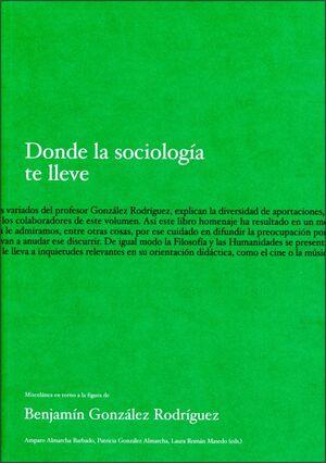 DONDE LA SOCIOLOGÍA TE LLEVE