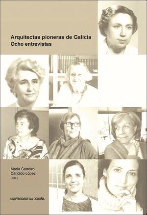 ARQUITECTAS PIONERAS DE GALICIA. OCHO ENTREVISTAS