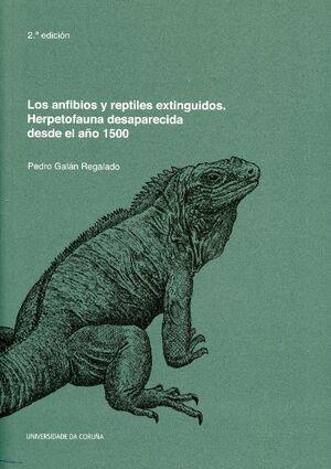 LOS ANFIBIOS Y REPTILES EXTINGUIDOS. HERPETOFAUNA DESAPARECIDA DESDE EL AÑO 1500