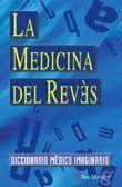 LA MEDICINA AL REVÉS.DICCINARIO MÉDICO IMAGINARIO