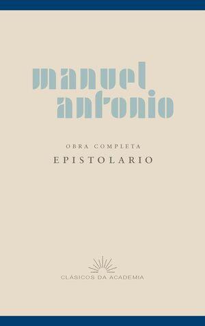 MANUEL ANTONIO. OBRA COMPLETA. EPISTOLARIO