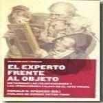 EXPERTO FRENTE AL OBJETO, EL DICTAMINAR LAS FALSIFICACIONES Y LAS ATRIBUCIONES FALSAS EN EL ARTE VIS