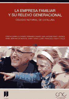 LA EMPRESA FAMILIAR Y SU RELEVO GENERACIONAL