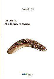 LA CRISIS, EL ETERNO RETORNO