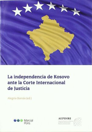 LA INDEPENDENCIA DE KOSOVO ANTE LA CORTE INTERNACIONAL DE JUSTICIA