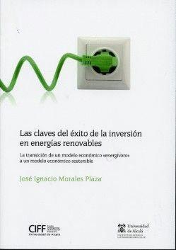 LAS CLAVES DEL ÉXITO DE LA INVERSIÓN EN ENERGÍAS RENOVABLES