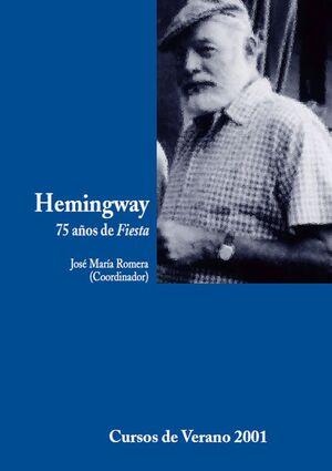 HEMINGWAY, 75 AÑOS DE FIESTA