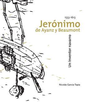 JERÓNIMO DE AYANZ Y BEAMOUNT, UN INVENTOR NAVARRO (1553-1613)