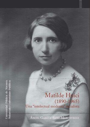 MATILDE HUICI (1890-1965).