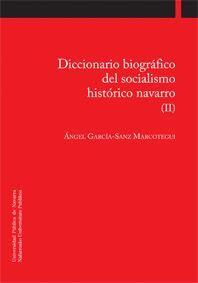 DICCIONARIO BIOGRÁFICO DEL SOCIALISMO HISTÓRICO NAVARRO (II)