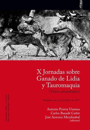 X JORNADAS SOBRE GANADO DE LIDIA Y TAUROMAQUIA (TEXTOS PRESENTADOS)