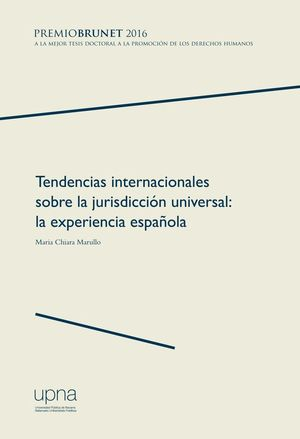 TENDENCIAS INTERNACIONALES SOBRE LA JURISDICCIÓN UNIVERSAL: LA EXPERIENCIA ESPAÑOLA